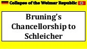 Collapse of the Weimar Republic - bruning's chancellorship to schleicher