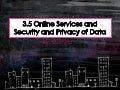 3.5 Online Services and Security and Privacy of Data