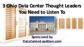 3 Ohio Data Center Thought Leaders You Need to Listen To (SlideShare)