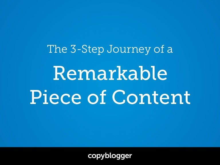 The 3-Step Journey of a Remarkable Piece of Content