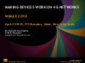 MAKING DEVICES WORK ON 4G NETWORKS by Dr. Rakesh Kushwaha CTO & Founder MFORMATION TECHNOLOGIES INC