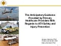 ATV Safety Summit: Consumer Awareness: Getting the Message Out - Anticipatory Guidance Provided by Primary Health Care Providers