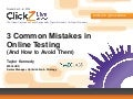 ClickZ Live -- Chicago 2014: 3 Common Testing Mistakes (and how to avoid them)