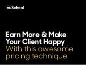Earn More & Make Your Client Happy With This Awesome Pricing Technique
