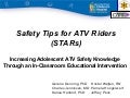 ATV Safety Summit: Training the Next Generation - STARs: Increasing Adolescent ATV Safety Knowledge Through an In-Classroom Educational Intervention