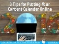 3 Tips for Putting Your Content Calendar Online