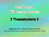 3 We'll Work Till Jesus Comes 2 Thessalonians 3
