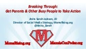 Breaking Through: Get Parents and Other Busy People To Take Action!