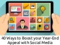 40 Ways to Boost Year-End Appeals with Social Media