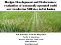1411 - Design, Development and Performance: Evaluation of a Manually Operated Multi-row Weeder for SRI Rice in Sri Lanka