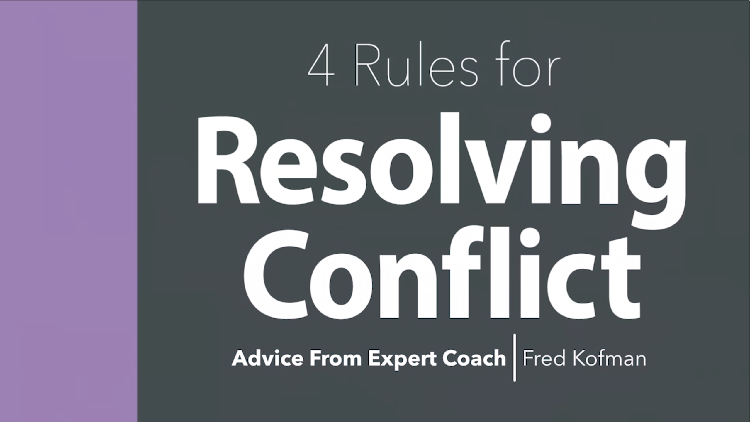 4 Rules for Resolving Conflict from Fred Kofman