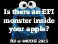 44CON London 2015 - Is there an EFI monster inside your apple?