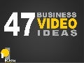 47 Business Video Ideas