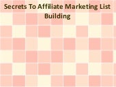 Secrets To Affiliate Marketing List...