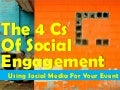 4 Cs Of Social Engagement: Using Social Media For Your Event