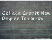 College Credit Now...Degree Tomorrow