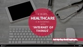 4 IoT Inspired Innovations in Healthcare