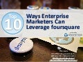 Top 10: Ways Enterprise Marketers Can Leverage foursquare