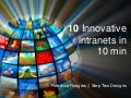 10 Innovative Intranet designs in 10 minutes