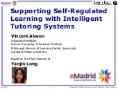 "V Jornadas eMadrid sobre ""Educación Digital"". Vincent Aleven, Carnegie Mellon University: Supporting Self-Regulated Learningwith Intelligent Tutoring Systems"