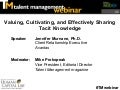 Valuing, Cultivating, and Effectively Sharing Tacit Knowledge