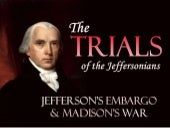 The Trials of the Jeffersonians