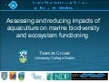 Assessing and reducing impacts of aquaculture on marine biodiversity and ecosystem functioning - Tasman Crowe