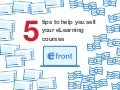 5 tips to help you sell your elearning courses