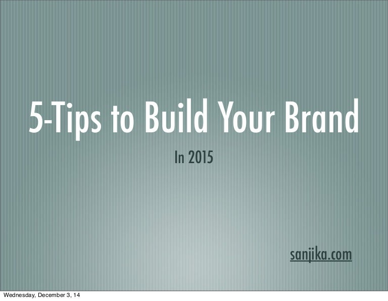 5 Tips to Build Your Brand in