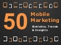 50 Mobile Marketing Statistics, Trends & Insights