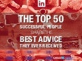 50 Successful People Share the Best Advice They Ever Received