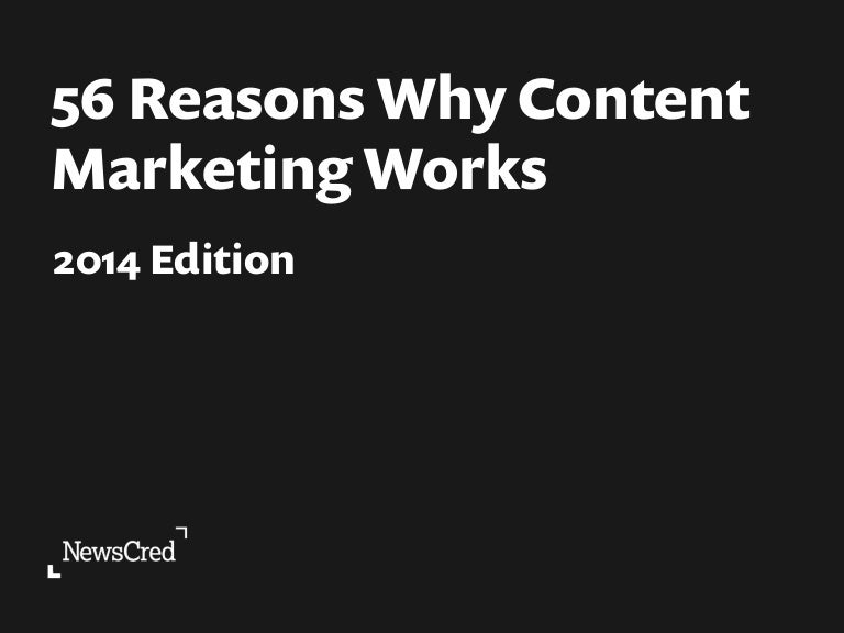 56 Reasons Why Content Marketing Works: 2014 Edition