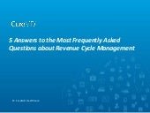 5 Answers To The Most Frequently Asked Questions About Revenue Cycle Management
