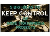 5 Big Ideas to Keep Control of Indi...