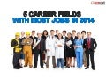 5 Career Fields With Most Jobs in 2014