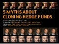 5 Myths About Cloning Hedge Funds