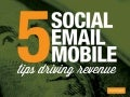 5 Ways to Use Email, Social and Mobile to Drive Revenue