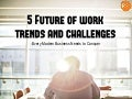 5 Future of Work Trends and Challenges
