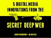 5 Media Innovations From The Secret...