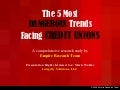 5 Most Dangerous Trends Facing Credit Unions