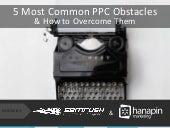 5 Most Common PPC Obstacles