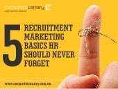 5 Recruitment Marketing Basics HR Should Never Forget