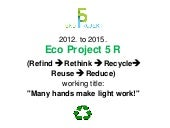 Eco Project 5R