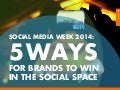 Social Media Week 2014: 5 Ways For Brands To Win In The Social Space