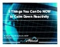 5 Things You Can Do Now To Calm Down Reactivity