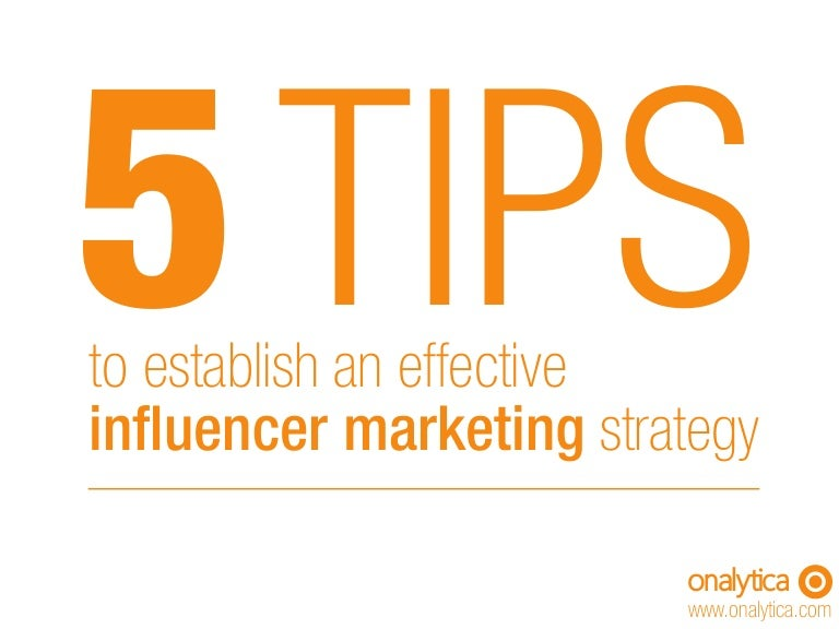 5 Tips to an Effective and Scalable Influencer Marketing Strategy