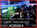 5 Trend Takeaways from #CES2014
