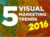 5 Visual Marketing Trends to Check Out in 2016