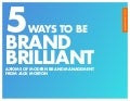 5 Ways to Be Brand Brilliant