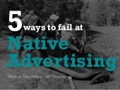 5 Ways To Fail At Native Advertising